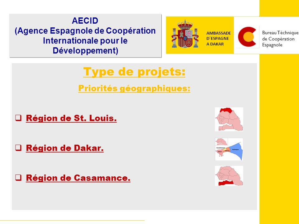 COOPERACIÓN ESPAÑOLA EMBAJADA DE ESPAÑA EN BOLIVIA Type de projets: Priorités géographiques: Région de St.