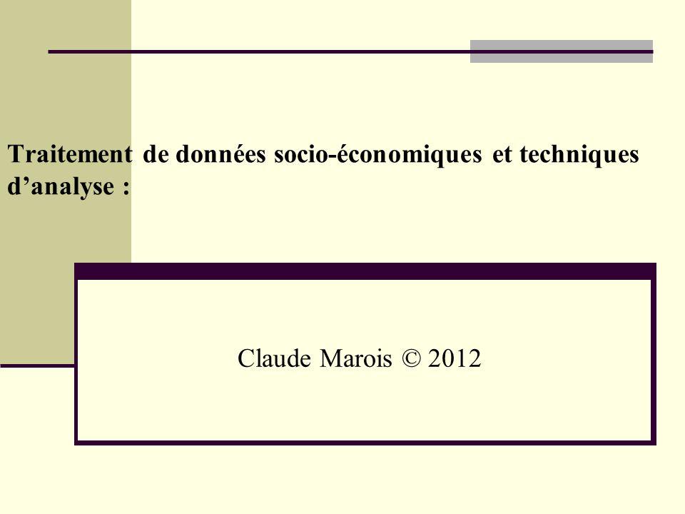 Traitement de données socio-économiques et techniques danalyse : Claude Marois © 2012