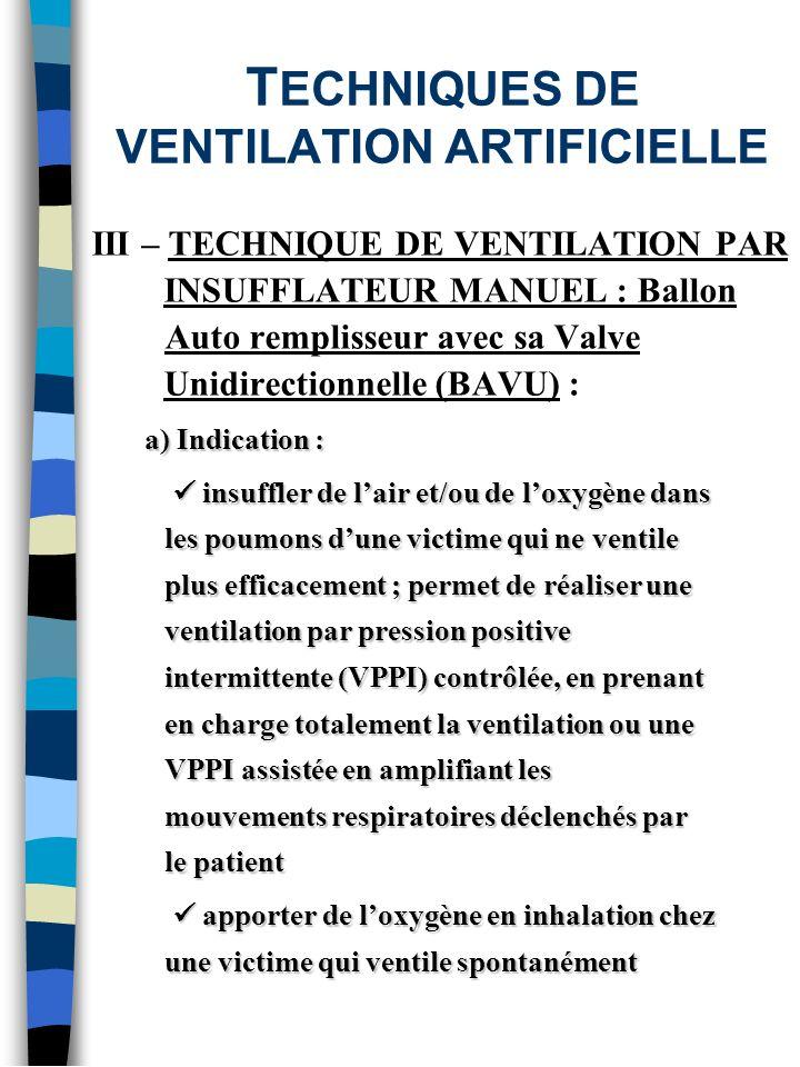 T ECHNIQUES DE VENTILATION ARTIFICIELLE III – TECHNIQUE DE VENTILATION PAR INSUFFLATEUR MANUEL : Ballon Auto remplisseur avec sa Valve Unidirectionnel