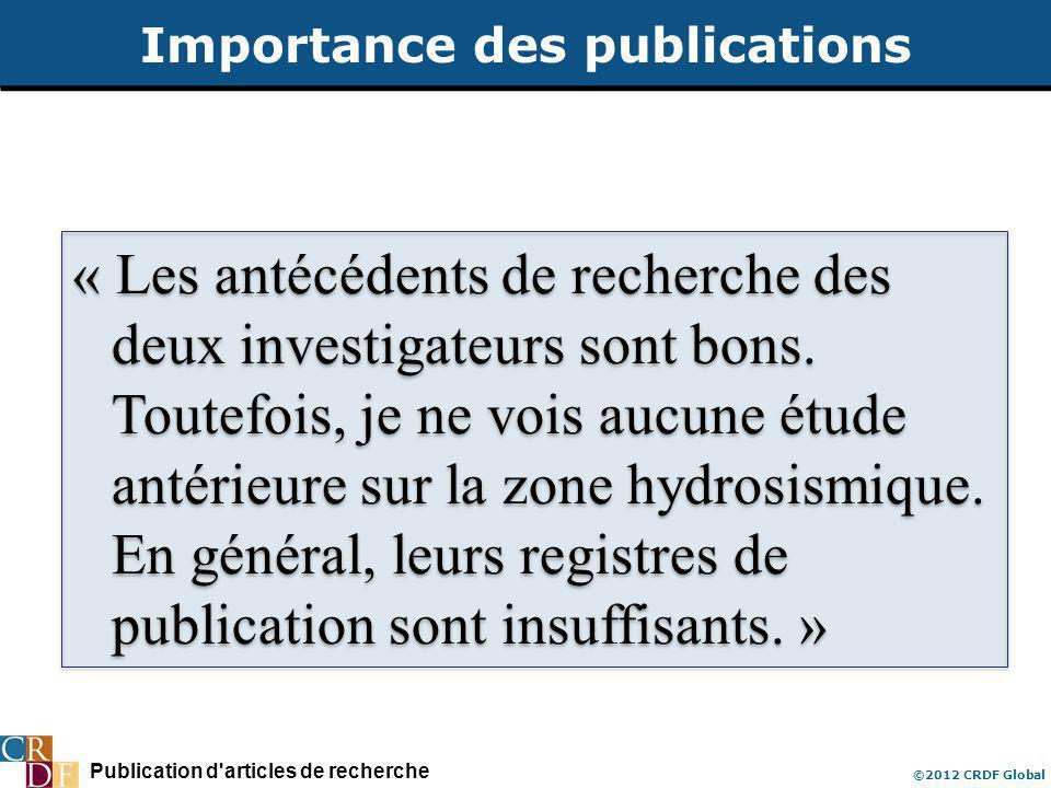 Publication d articles de recherche ©2012 CRDF Global Importance des publications « Les antécédents de recherche des deux investigateurs sont bons.