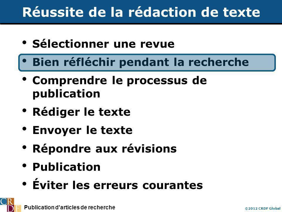 Publication d'articles de recherche ©2012 CRDF Global Réussite de la rédaction de texte Sélectionner une revue Bien réfléchir pendant la recherche Com
