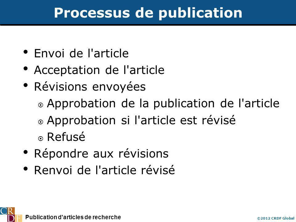 Publication d'articles de recherche ©2012 CRDF Global Processus de publication Envoi de l'article Acceptation de l'article Révisions envoyées Approbat