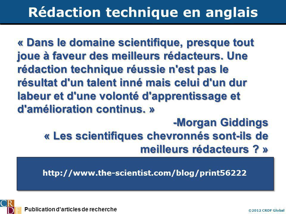 Publication d articles de recherche ©2012 CRDF Global http://www.the-scientist.com/blog/print56222 Rédaction technique en anglais