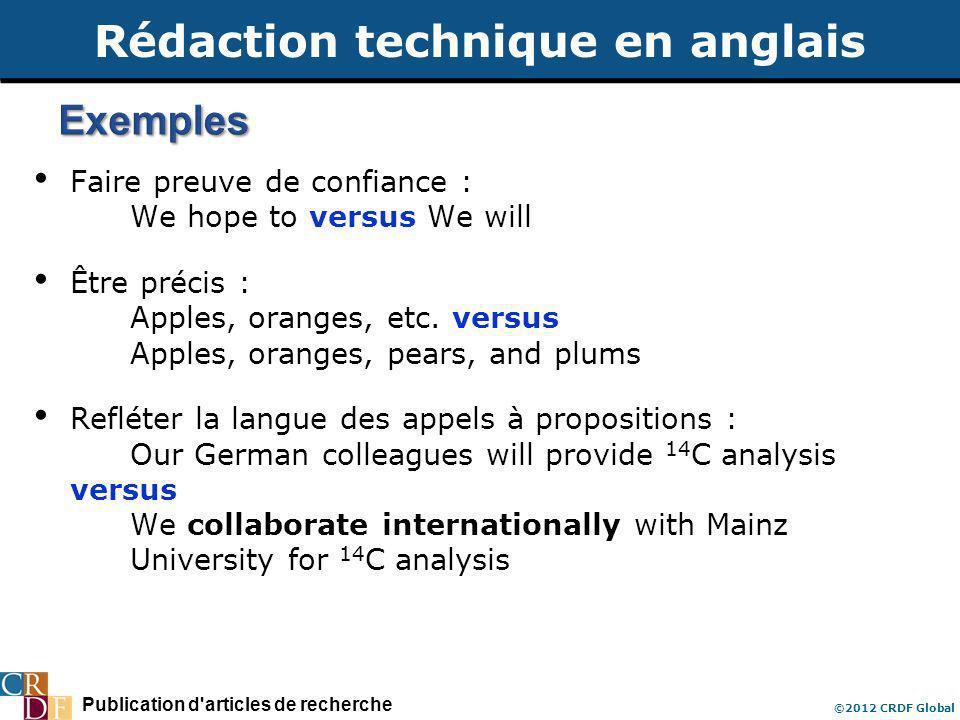 Publication d articles de recherche ©2012 CRDF Global Faire preuve de confiance : We hope to versus We will Être précis : Apples, oranges, etc.