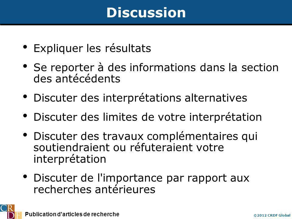 Publication d'articles de recherche ©2012 CRDF Global Discussion Expliquer les résultats Se reporter à des informations dans la section des antécédent