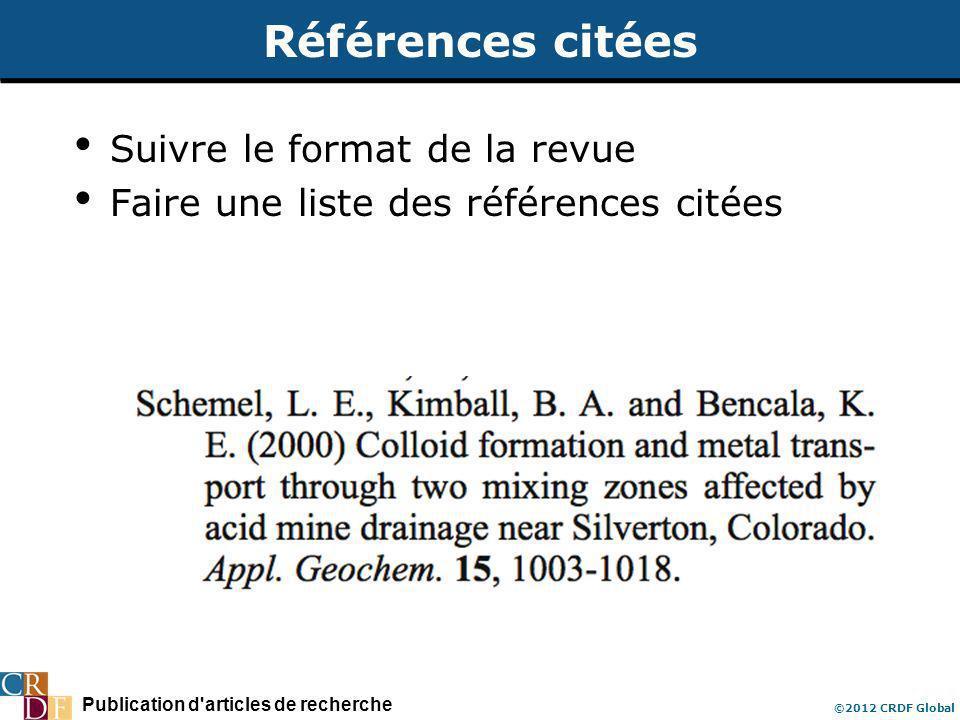 Publication d'articles de recherche ©2012 CRDF Global Références citées Suivre le format de la revue Faire une liste des références citées