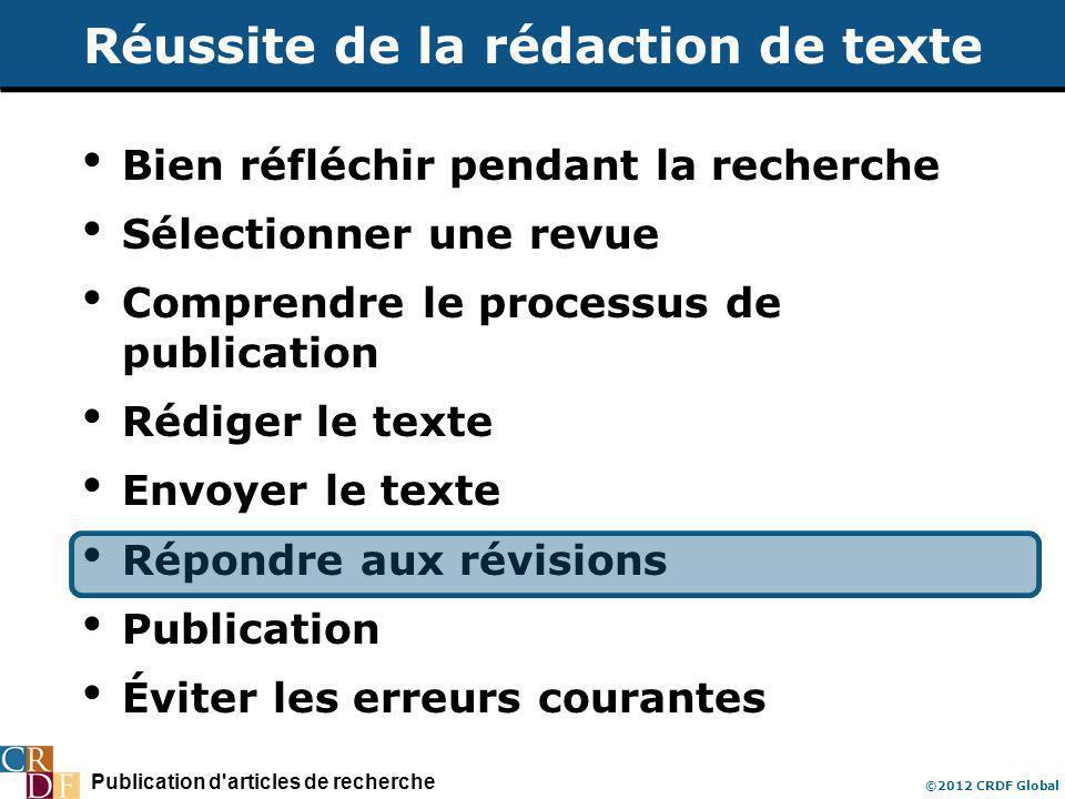 Publication d'articles de recherche ©2012 CRDF Global Réussite de la rédaction de texte Bien réfléchir pendant la recherche Sélectionner une revue Com