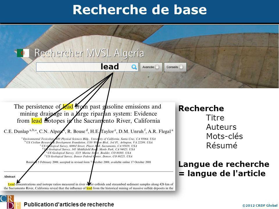 Publication d articles de recherche ©2012 CRDF Global Recherche de base Recherche Titre Auteurs Mots-clés Résumé Langue de recherche = langue de l article lead