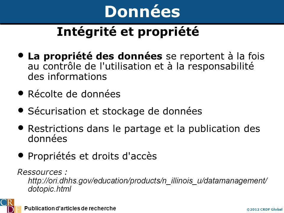 Publication d'articles de recherche ©2012 CRDF Global Données Intégrité et propriété La propriété des données se reportent à la fois au contrôle de l'