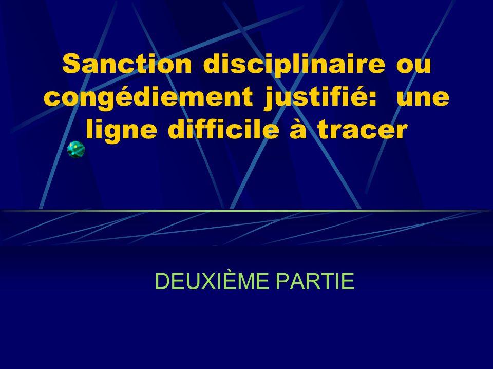 Sanction disciplinaire ou congédiement justifié: une ligne difficile à tracer DEUXIÈME PARTIE