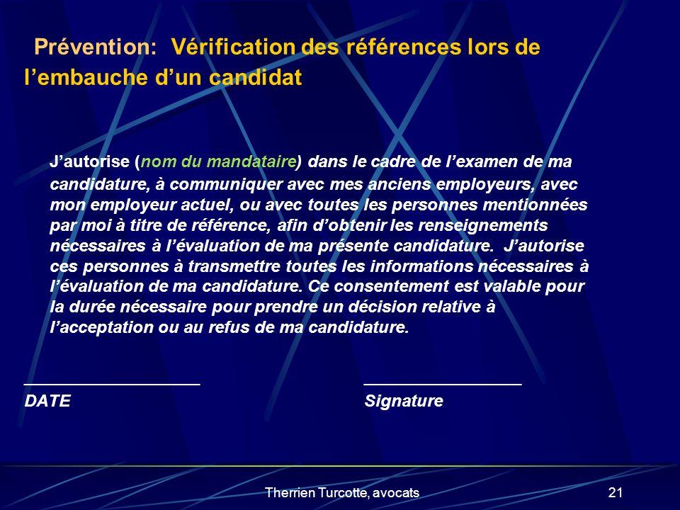 Therrien Turcotte, avocats21 Prévention: Vérification des références lors de lembauche dun candidat Jautorise (nom du mandataire) dans le cadre de lex