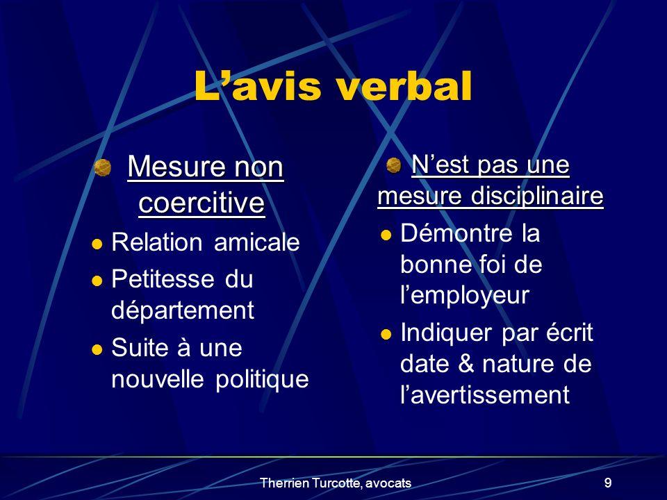 Therrien Turcotte, avocats9 Lavis verbal Mesure non coercitive Relation amicale Petitesse du département Suite à une nouvelle politique Nest pas une m