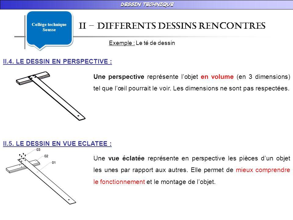 DESSIN TECHNIQUE II – DIFFERENTS DESSINS RENCONTRES Exemple : Le té de dessin II.4.