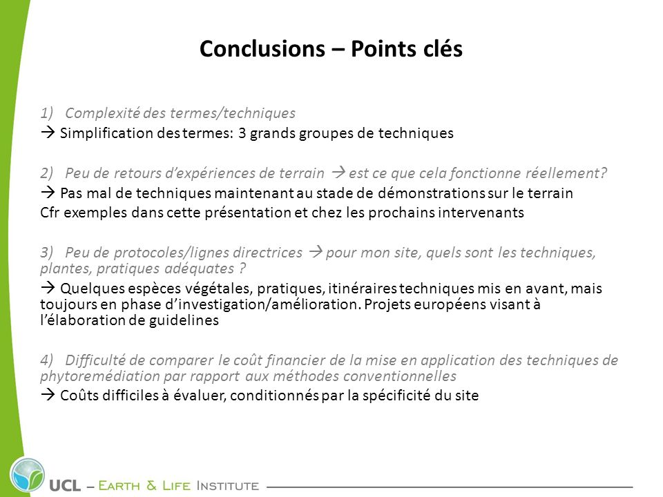 Conclusions – Points clés 1) Complexité des termes/techniques Simplification des termes: 3 grands groupes de techniques 2) Peu de retours dexpériences