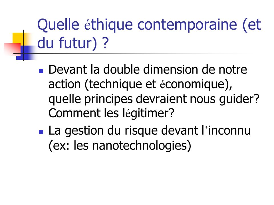 Quelle é thique contemporaine (et du futur) .