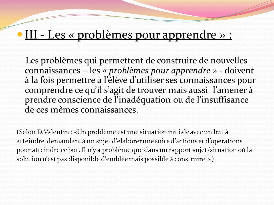 III - Les « problèmes pour apprendre » : Les problèmes qui permettent de construire de nouvelles connaissances – les « problèmes pour apprendre » - do