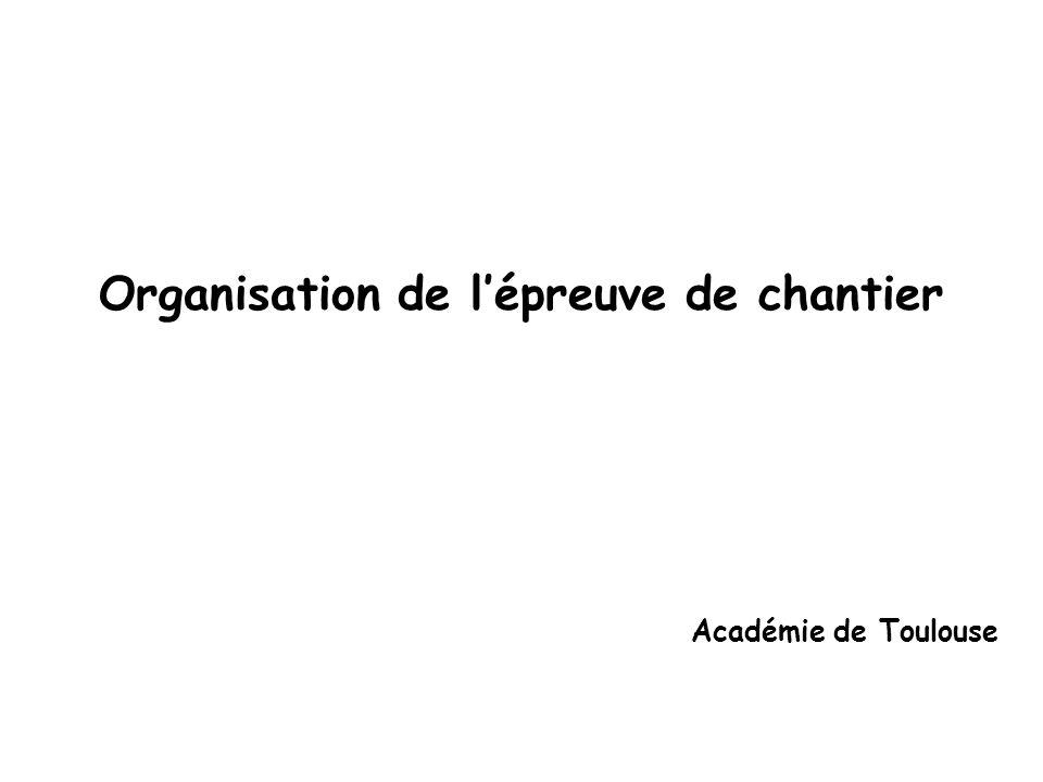 Organisation de lépreuve de chantier Académie de Toulouse
