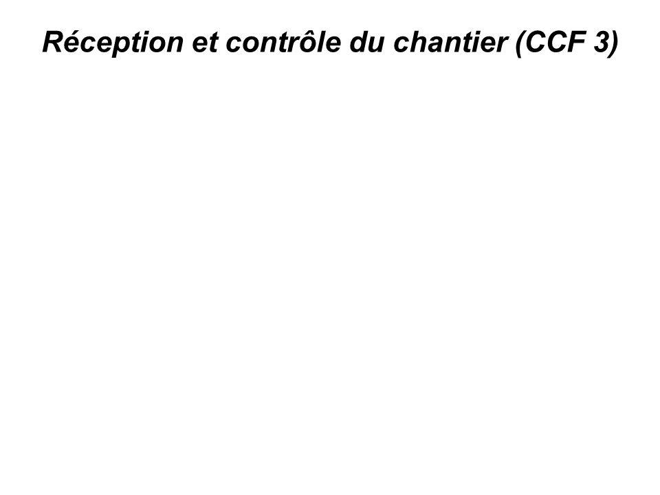 Réception et contrôle du chantier (CCF 3)