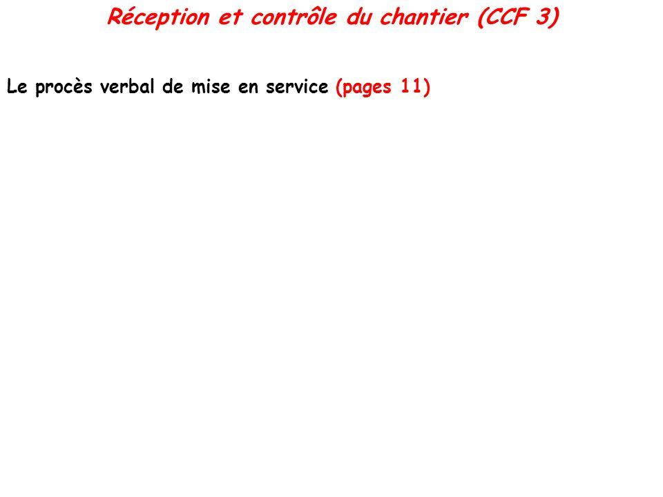 Le procès verbal de mise en service (pages 11) Réception et contrôle du chantier (CCF 3)