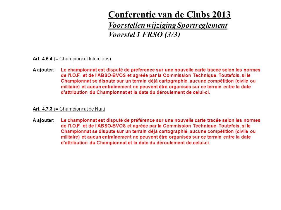 Art. 4.6.4 (= Championnat Interclubs) A ajouter:Le championnat est disputé de préférence sur une nouvelle carte tracée selon les normes de lI.O.F. et