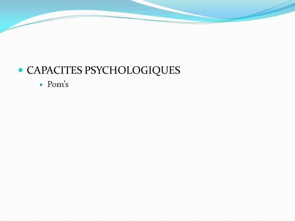 CAPACITES PSYCHOLOGIQUES Poms