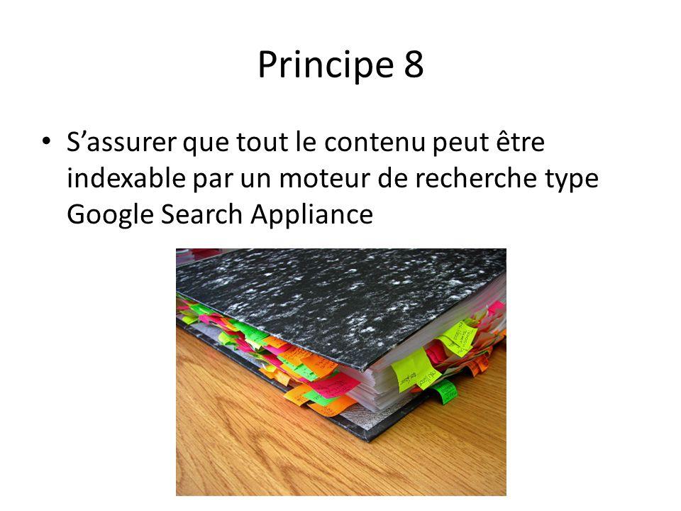 Principe 8 Sassurer que tout le contenu peut être indexable par un moteur de recherche type Google Search Appliance
