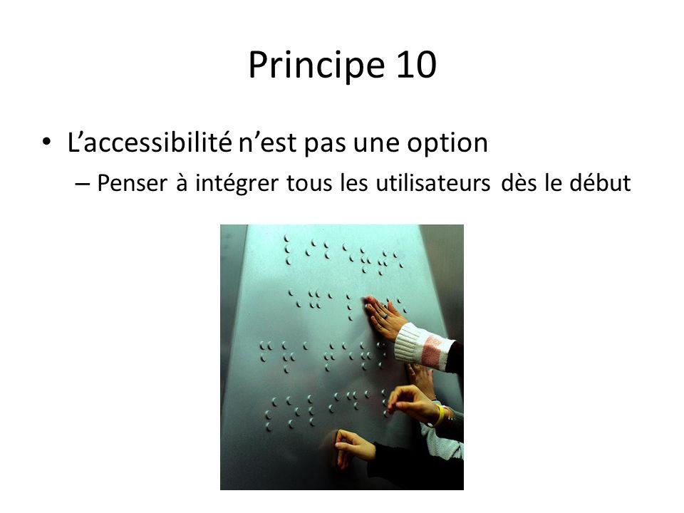 Principe 10 Laccessibilité nest pas une option – Penser à intégrer tous les utilisateurs dès le début