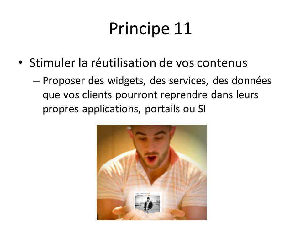 Principe 11 Stimuler la réutilisation de vos contenus – Proposer des widgets, des services, des données que vos clients pourront reprendre dans leurs