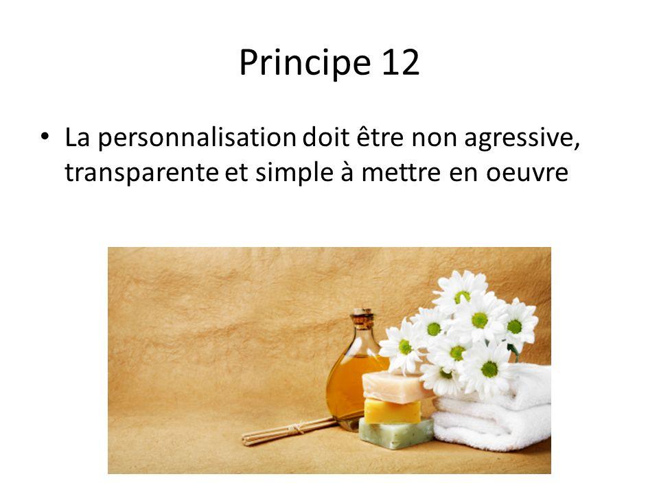 Principe 12 La personnalisation doit être non agressive, transparente et simple à mettre en oeuvre