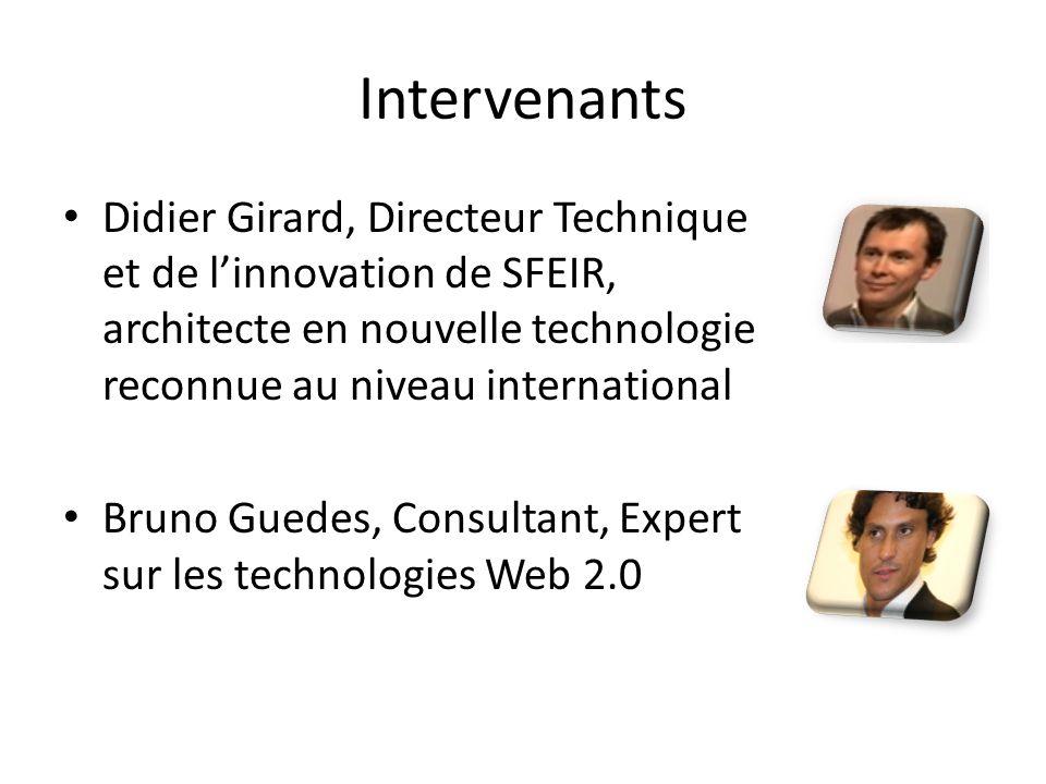 Intervenants Didier Girard, Directeur Technique et de linnovation de SFEIR, architecte en nouvelle technologie reconnue au niveau international Bruno