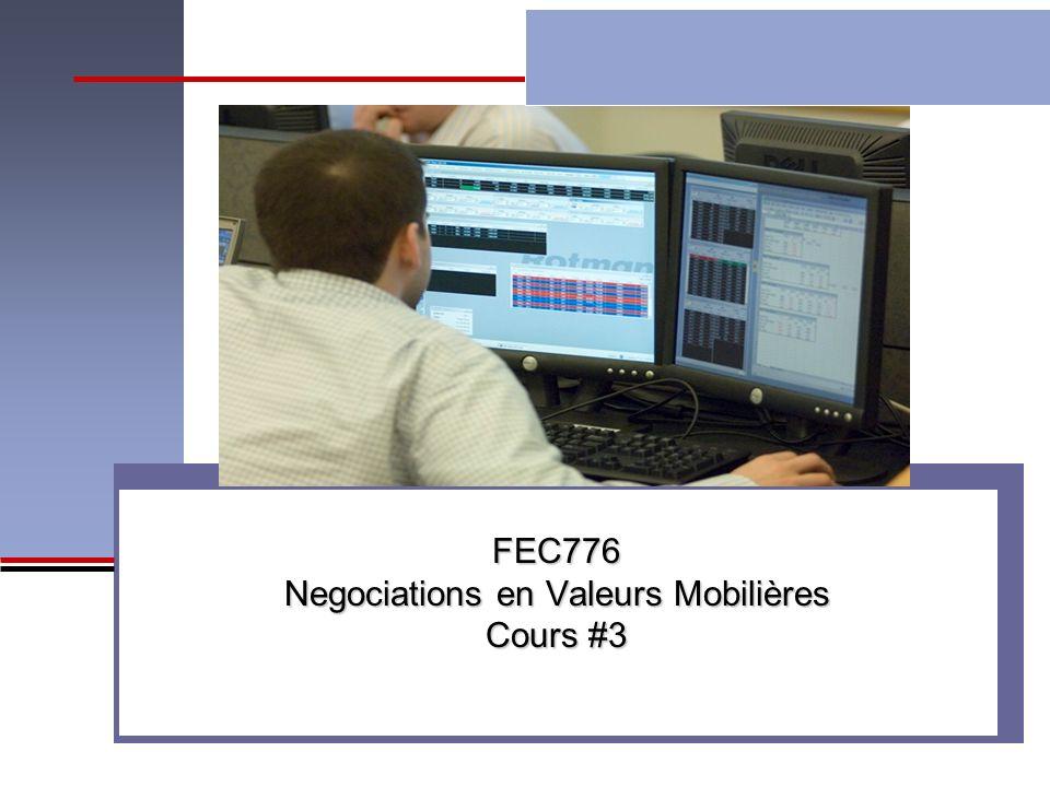 FEC776 Negociations en Valeurs Mobilières Cours #3