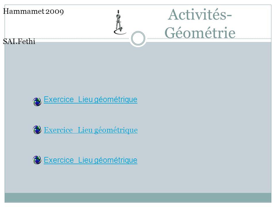 Activités- Géométrie Hammamet 2009 SAI.Fethi Exercice_Lieu géométrique Exercice_Lieu géométrique