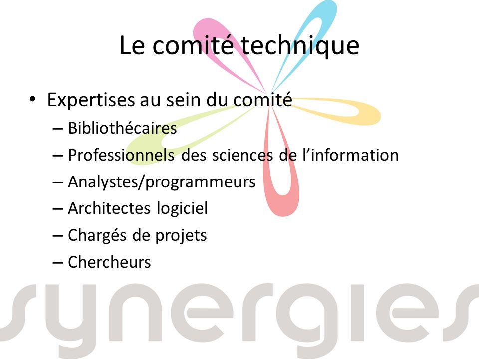 Le comité technique Expertises au sein du comité – Bibliothécaires – Professionnels des sciences de linformation – Analystes/programmeurs – Architectes logiciel – Chargés de projets – Chercheurs