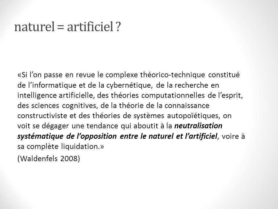 naturel/artificiel «Intention, représentation, règle, construction, auto- organisation...