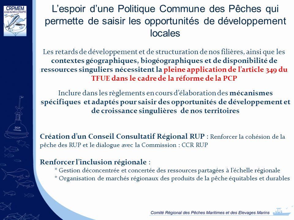 Lespoir dune Politique Commune des Pêches qui permette de saisir les opportunités de développement locales Les retards de développement et de structur