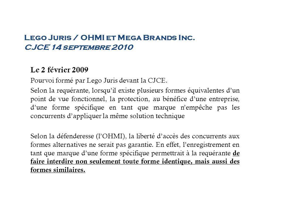 Lego Juris / OHMI et Mega Brands Inc. CJCE 14 septembre 2010 Le 2 février 2009 Pourvoi formé par Lego Juris devant la CJCE. Selon la requérante, lorsq