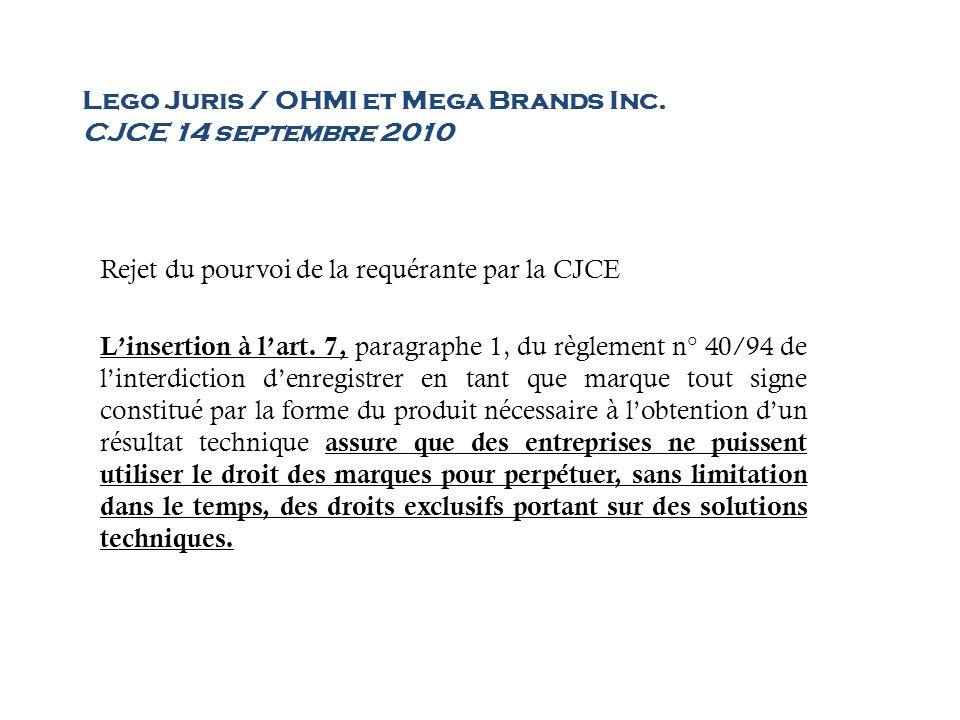 Lego Juris / OHMI et Mega Brands Inc. CJCE 14 septembre 2010 Rejet du pourvoi de la requérante par la CJCE Linsertion à lart. 7, paragraphe 1, du règl