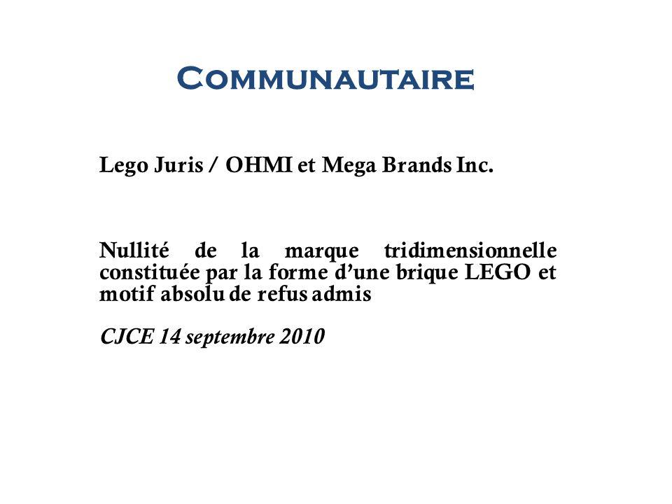 Communautaire Lego Juris / OHMI et Mega Brands Inc. Nullité de la marque tridimensionnelle constituée par la forme dune brique LEGO et motif absolu de
