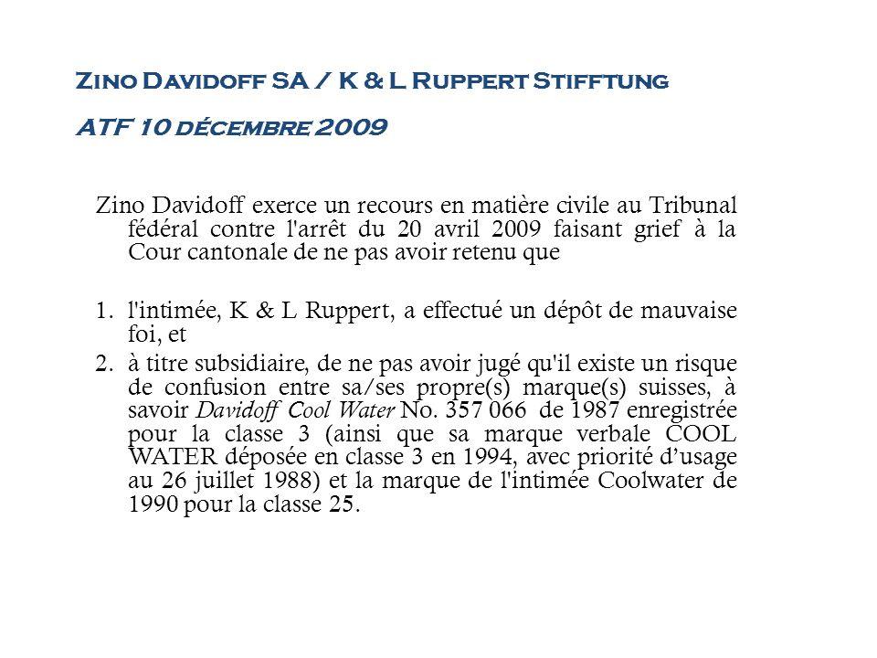Zino Davidoff SA / K & L Ruppert Stifftung ATF 10 décembre 2009 Zino Davidoff exerce un recours en matière civile au Tribunal fédéral contre l'arrêt d