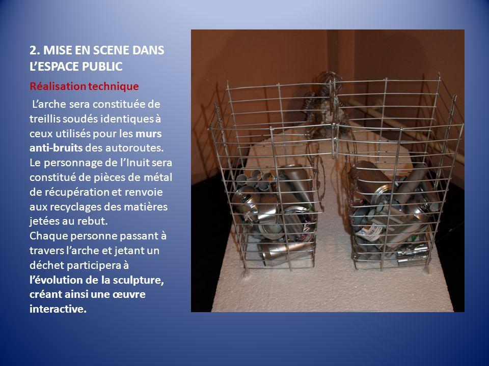 2. MISE EN SCENE DANS LESPACE PUBLIC Réalisation technique Larche sera constituée de treillis soudés identiques à ceux utilisés pour les murs anti-bru