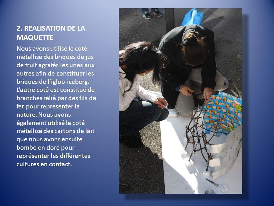 2. REALISATION DE LA MAQUETTE Nous avons utilisé le coté métallisé des briques de jus de fruit agrafés les unes aux autres afin de constituer les briq