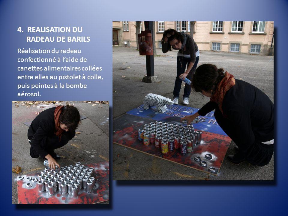 4. REALISATION DU RADEAU DE BARILS Réalisation du radeau confectionné à laide de canettes alimentaires collées entre elles au pistolet à colle, puis p