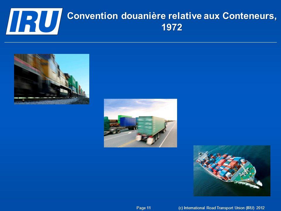 Convention douanière relative aux Conteneurs, 1972 Page 11 (c) International Road Transport Union (IRU) 2012