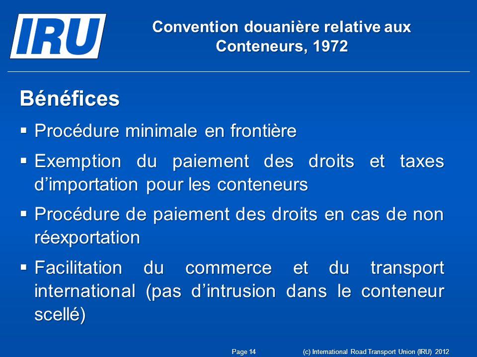 Convention douanière relative aux Conteneurs, 1972 Bénéfices Procédure minimale en frontière Procédure minimale en frontière Exemption du paiement des