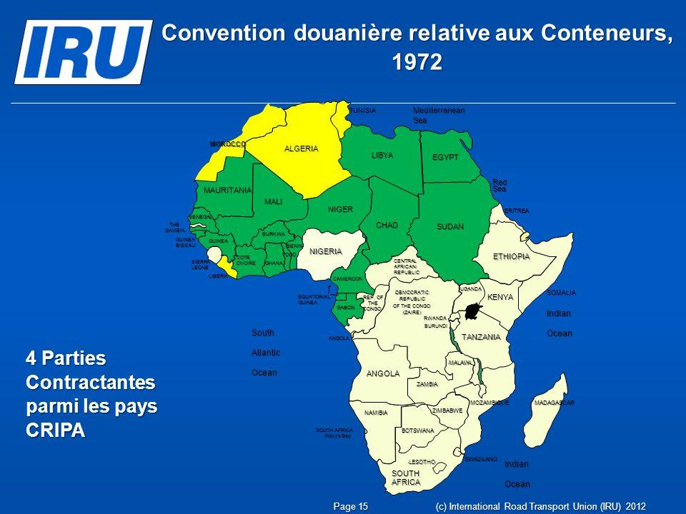 Convention douanière relative aux Conteneurs, 1972 4 Parties Contractantes parmi les pays CRIPA Page 15 (c) International Road Transport Union (IRU) 2