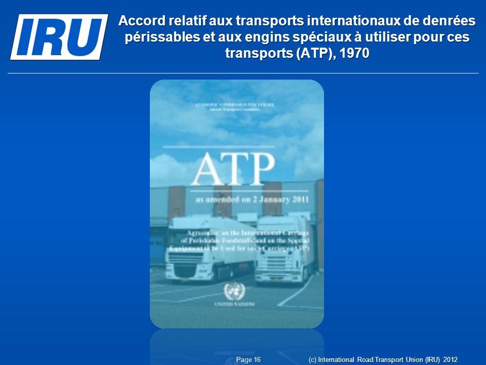 Accord relatif aux transports internationaux de denrées périssables et aux engins spéciaux à utiliser pour ces transports (ATP), 1970 Page 16 (c) Inte