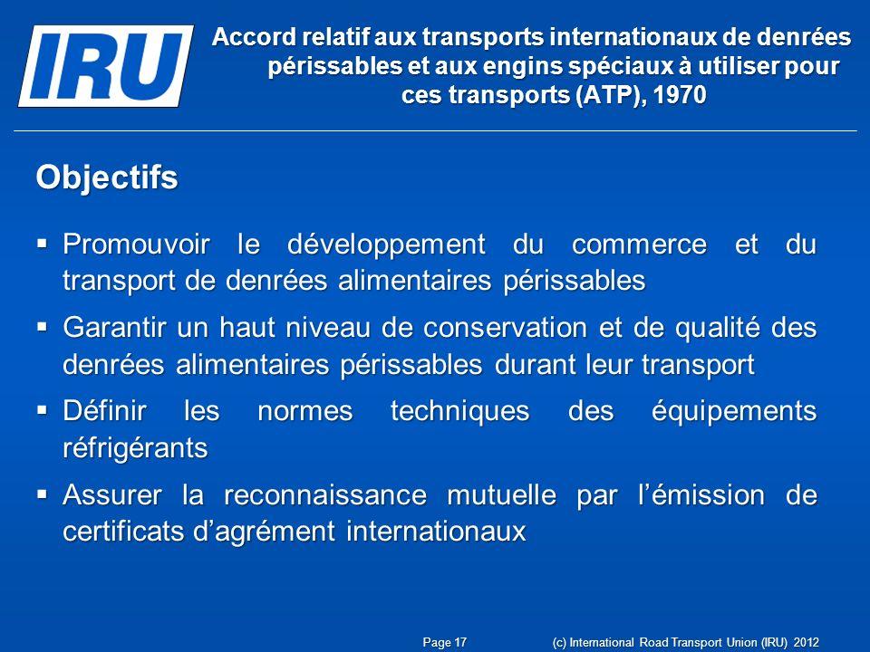 Accord relatif aux transports internationaux de denrées périssables et aux engins spéciaux à utiliser pour ces transports (ATP), 1970 Objectifs Promou