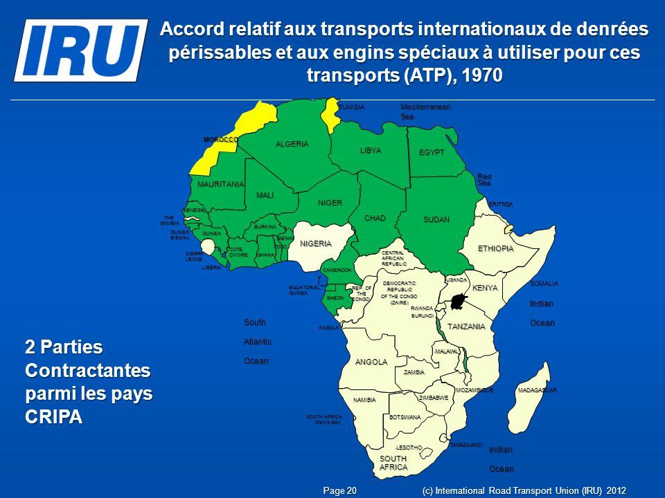 Accord relatif aux transports internationaux de denrées périssables et aux engins spéciaux à utiliser pour ces transports (ATP), 1970 2 Parties Contra