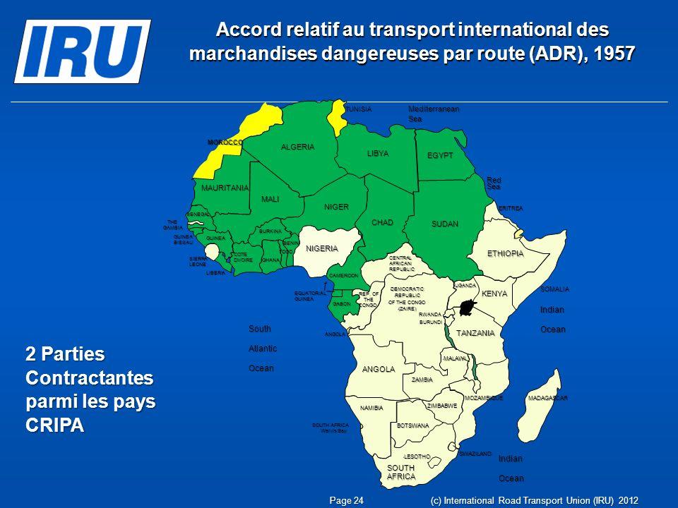 Accord relatif au transport international des marchandises dangereuses par route (ADR), 1957 2 Parties Contractantes parmi les pays CRIPA Page 24 (c)
