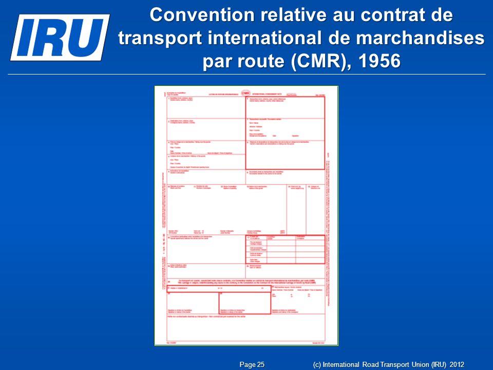 Convention relative au contrat de transport international de marchandises par route (CMR), 1956 Page 25 (c) International Road Transport Union (IRU) 2